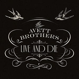 AvettLiveandDie