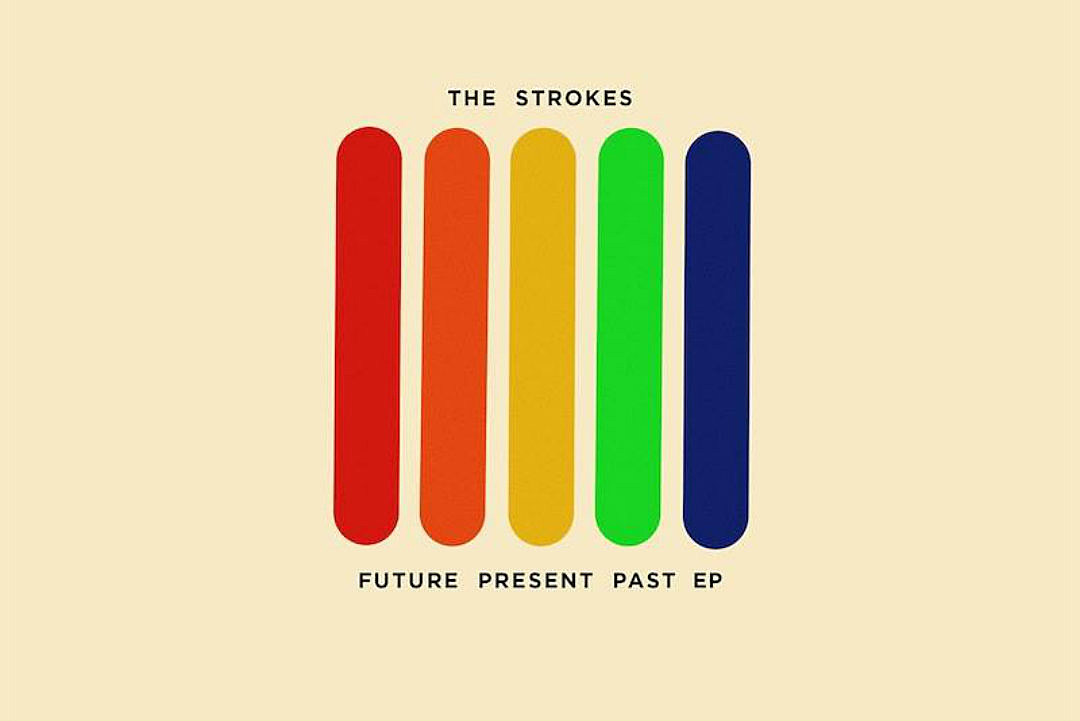 The Strokes Announce New EP 'Future Present Past'